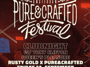 Pure & Crafted x Rusty Gold ClubNight